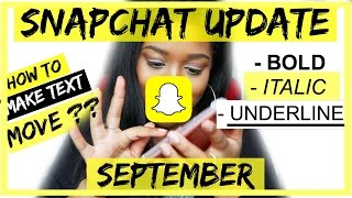SNAPCHAT UPDATE  (SEPTEMBER) | How To Make Text Move On SnapChat