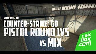 cs go xbox 360 one ematic pistol round 1v5 vs mix