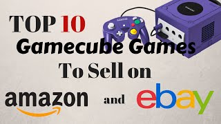 Top 10 Most Valuable Nintendo Gamecube Video Games to Sell on Amazon FBA and eBay