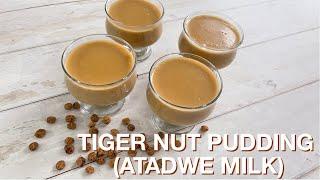HOW TO MAKE TIGER NUT PUDDING  ATADWE MILK GHANA  BEESKITCHEN