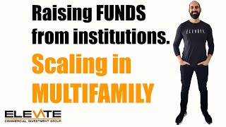 Raising funds from institutions. Scaling in Multifamily.