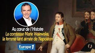 Au cœur de l'histoire: La comtesse Marie Walewska, la femme tant aimée de Napoléon (Franck Ferrand)