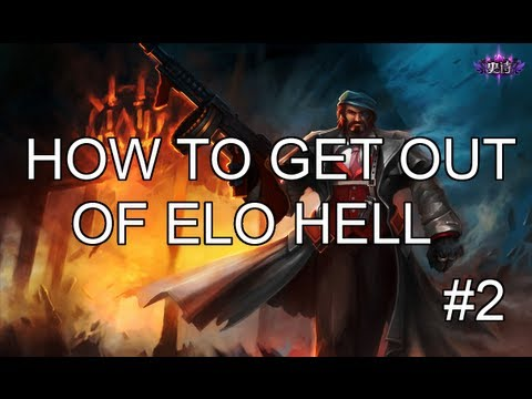 How To Get out of ELO Hell Part 2: