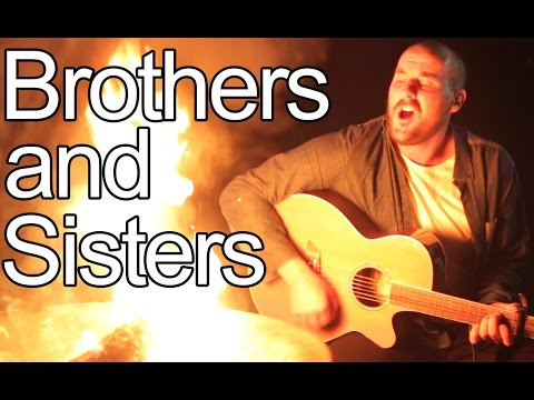 Brothers and Sisters [Official Music Video]