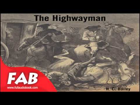 The Highwayman Full Audiobook by H. C. BAILEY by Action & Adventure Fiction