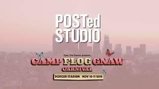 POSTED STUDIO at Camp Flog Gnaw