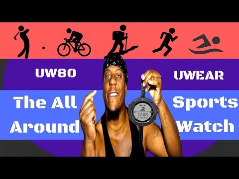 Uwear UW80 Best all around GPS hiking running golfing swimming sleeping smart sports watch