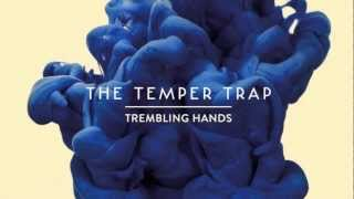 The Temper Trap - Trembling Hands (Benny Benassi remix)