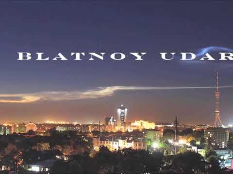 "Блатной удар.Official.""Ташкент"" Blatnoy udar"" Tashkent"""