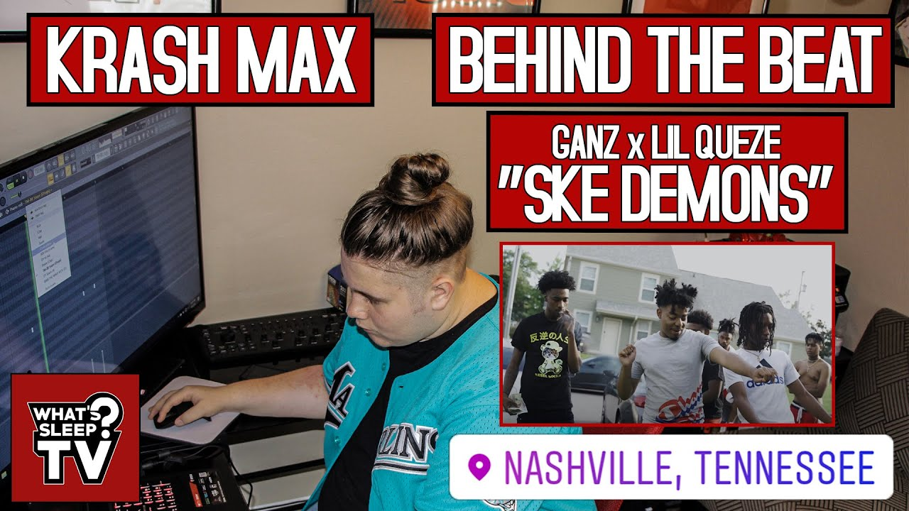 "Behind The Beat Of Ganz x Lil Queze ""SKE Demons"" With Krash Max"
