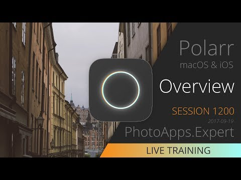 Polarr Photo Editor; Overview —PhotoApps.Expert Live Training 1200