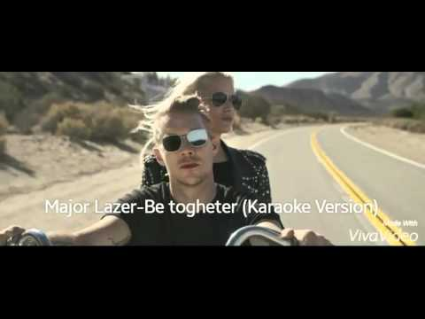 Major Lazer-Be Together(Karaoke Version)