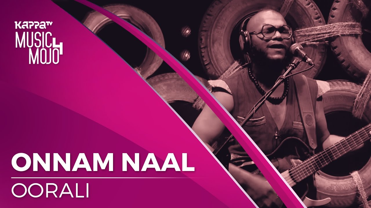 Onnam Naal - Oorali - Music Mojo Season 4 - KappaTV