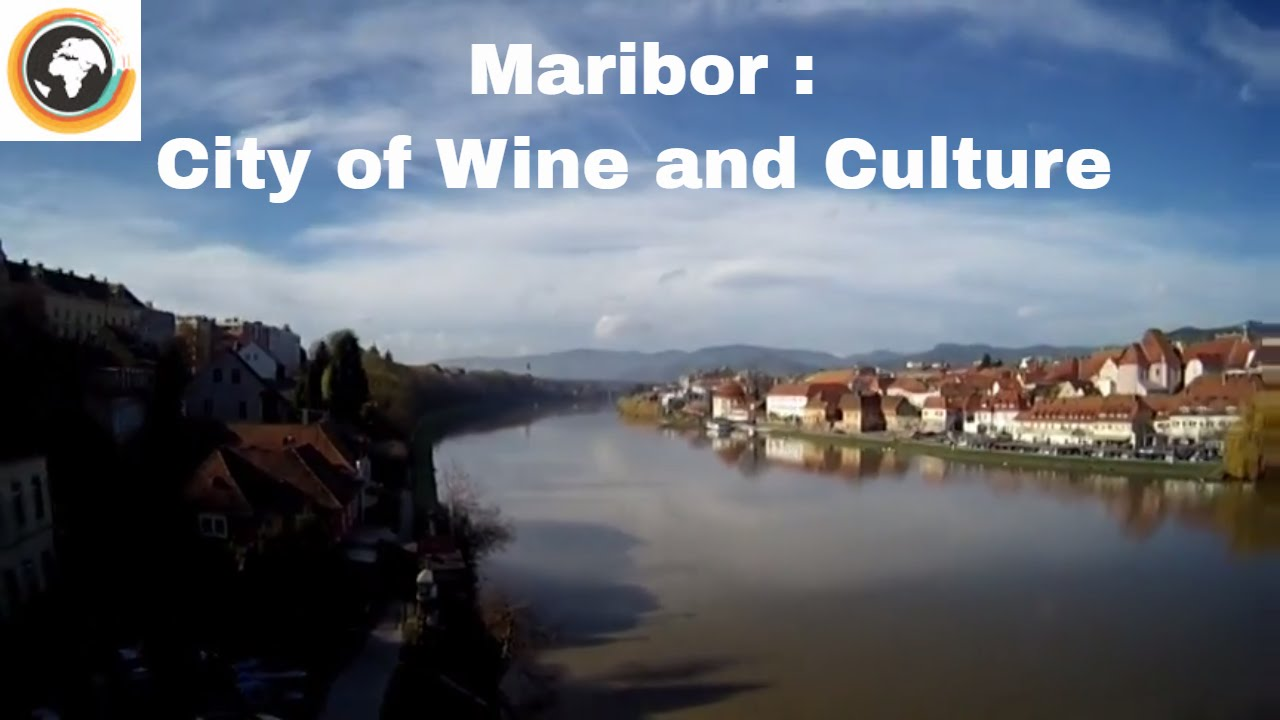 Maribor - City of Wine and Culture