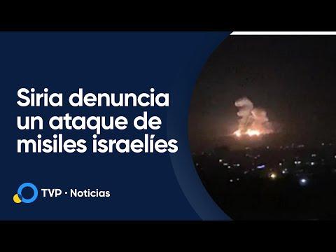 Siria Denuncia Un Ataque Con Misiles Israelíes