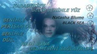 Natasha Blume Black Sea Trk e eviri.mp3