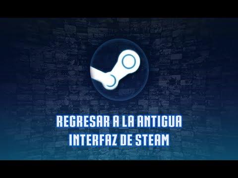 (Tutorial / Steam) Como regresar a la UI / Interfaz antigua de Steam