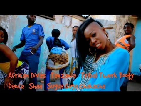 African Divas Tanzania Tribal Twerk Booty Dance Shaa Sugua Gaga Chakacha 2015