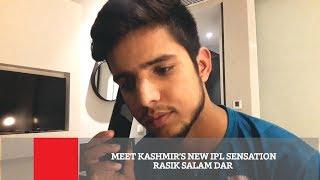 Meet Kashmir's New IPL Sensation Rasik Salam Dar