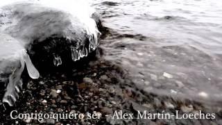 Contigo quiero ser - Alex Martín-Loeches