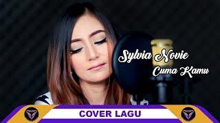 CUMA KAMU Ridho Rhoma | Cover Sylvia Novie