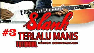 Belajar Improvisasi Intro Slank TERLALU MANIS Guitar Lesson.mp3