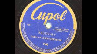 Carl Jularbos orkester - Brudvals