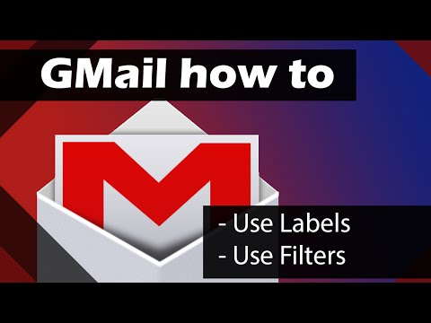 GMail - Using Labels and Filters