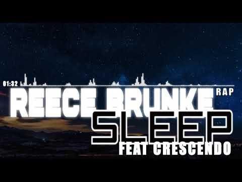 Reece Brunke - Sleep (Feat Crescendo) [RAP] (2018)
