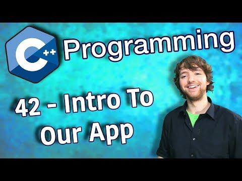 C++ Programming Tutorial 42 - Intro To Our App thumbnail