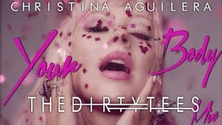 Christina Aguilera - Your Body (The Dirty Tees Mix)