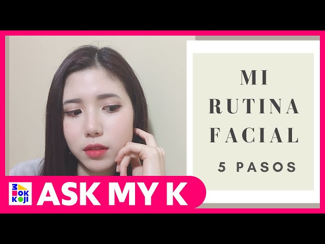 Ask My K : Hanna Coreana - How to have perfect skin   5 steps