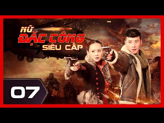 NỮ ĐẶC CÔNG SIÊU CẤP - Tập 07 | Phim Hành Động Võ Thuật Đỉnh Cao 2021 | iPhim