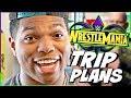 WWE WrestleMania 34 Trip Plans