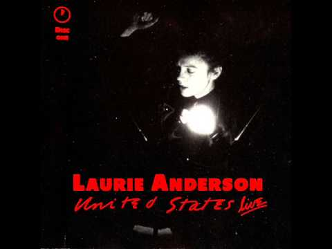 Laurie Anderson - United States: Live (Part One)