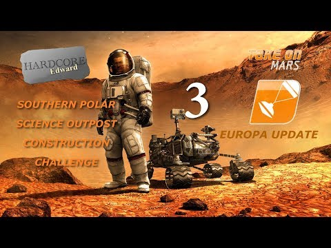Take on Mars: Europa Update: Let's Play: Sandbox: Polar Outpost Build Part 3