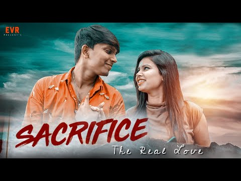 Sacrifice || Real Love Story || Evr