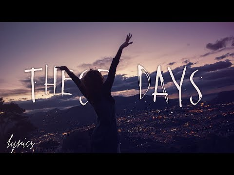 Rudimental - These Days Lyrics (ft. Jess Glynne, Macklemore & Dan Caplen)
