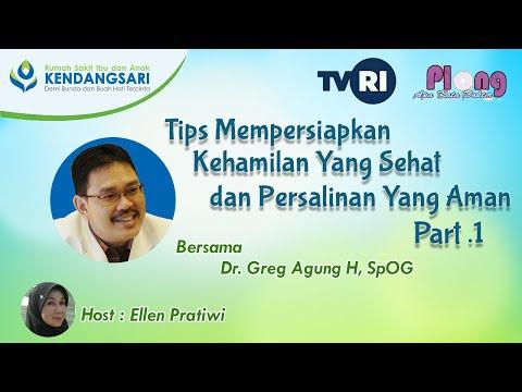 Dr. Greg Agung H, SpOG | Tips Mempersiapkan Kehamilan Yang Sehat Dan Persalinan Yang Aman (1)