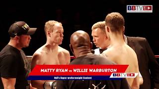 Matty Ryan v Willie Warburton II - BBTV