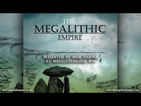 Mick Harper: The Megalithic Empire FULL LECTURE
