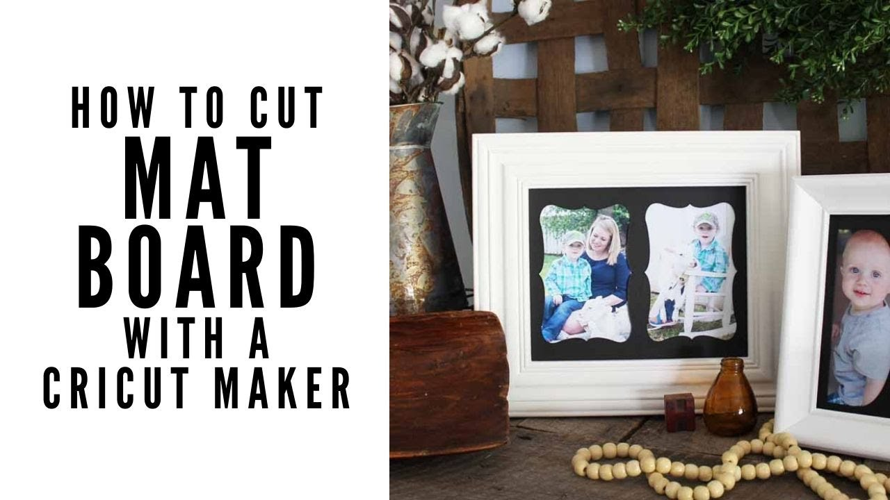 How To Cut Mat Board With A Cricut Maker You