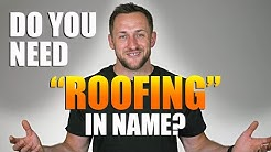 "Should you have ""Roofing"" in your business name?"