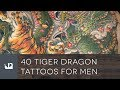 40 Tiger Dragon Tattoos For Men