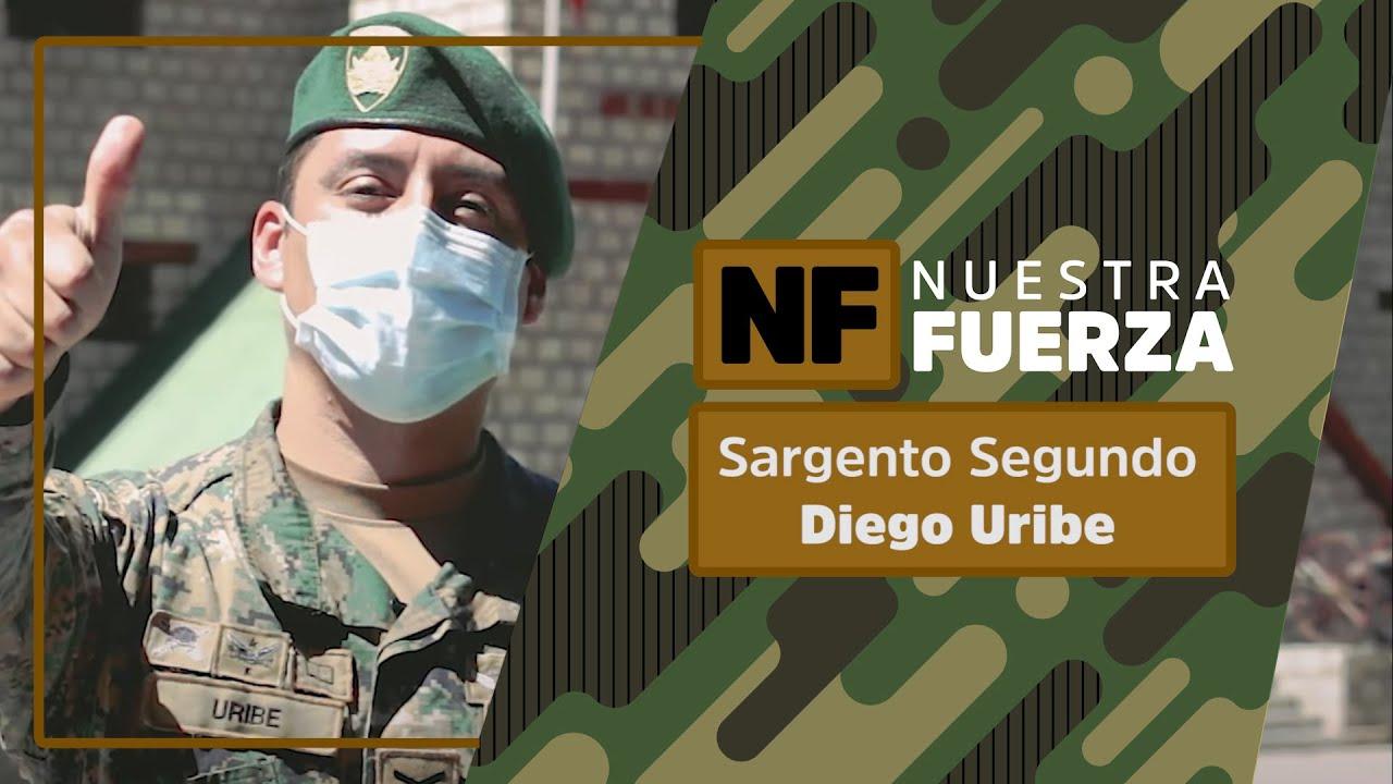 Nuestra Fuerza: Sargento Segundo Diego Uribe