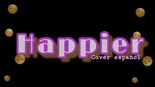 Marshmello ft. Bastille - Happier (Spanish Version) Lyrics (Cover Español)