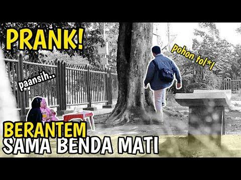 PRANK BERANTEM SAMA BENDA MATI BIKIN ORANG BINGUNG HAHA! - PRANK INDONESIA