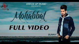 Mohabbat || Sunny || Full Song || New Punjabi Song 2018 || Status Up Music