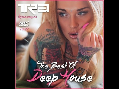 ♫ Best of Deep House Vocal House VOL.22 DJ TRA ♫
