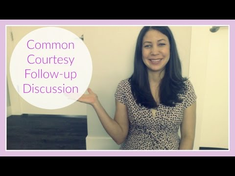 Common Courtesy Follow-Up Discussion